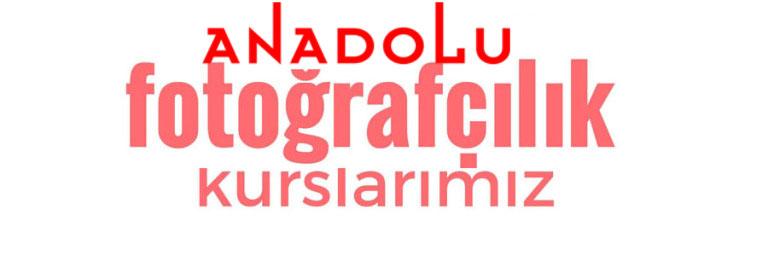Anadolu Fotografçılık Eğitimleri Başlıyor Çukurovada